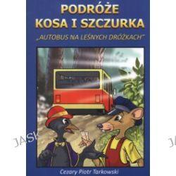 Podróże Kosa i Szczurka. Autobus na leśnych dróżkach