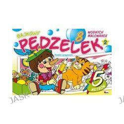 Bajkowy pędzelek 2. Pinokio i przyjaciele. 8 wodnych malowanek