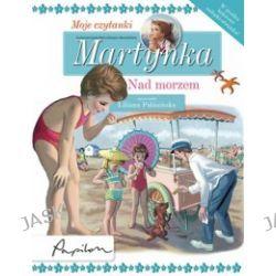 Martynka. Moje czytanki. Nad morzem