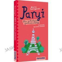Paryż dla młodych podróżników. Przewodnik ilustrowany
