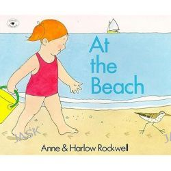 At the Beach by Anne Rockwell, 9780689714948.