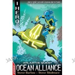 Atlantis Quest, Ocean Alliance 2 by Steve Barlow, 9781445128702.