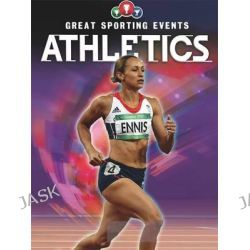 Athletics, Great Sporting Events by Clive Gifford, 9781445149608.