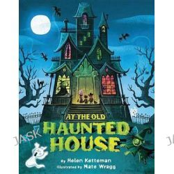 At the Old Haunted House by Helen Ketteman, 9781477847695.