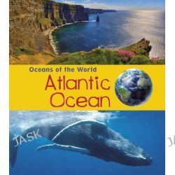 Atlantic Ocean, Young Explorer: Oceans of the World by Louise Spilsbury, 9781406287509.