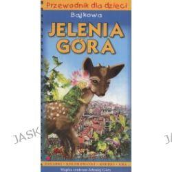 Bajkowa Jelenia Góra. Przewodnik dla dzieci +CD MP3