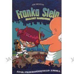 Franka Stein szalony naukowiec. Atak przerośniętego amora