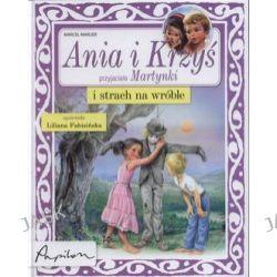 Ania i Krzys przyjaciele Martynki i strach na wróble