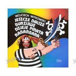 Jeszce dalsze burzliwe dzieje pirata Rabarbara