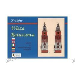 Kraków. Wieża Ratuszowa. Model do sklejania