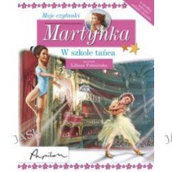 Martynka. Moje czytanki. W szkole tańca