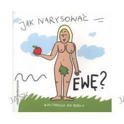 Jak narysować Ewę? Instrukcja dla dzieci