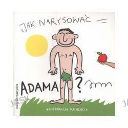 Jak narysować Adama? Instrukcja dla dzieci