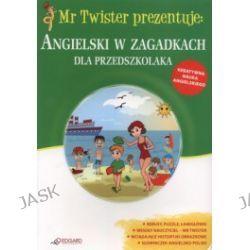 Mr Twister prezentuje: Angielski w zagadkach dla przedszkolaka