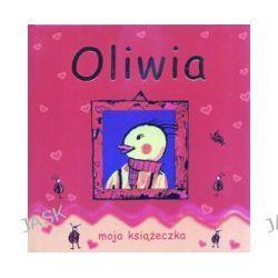 Oliwia. Moja książeczka