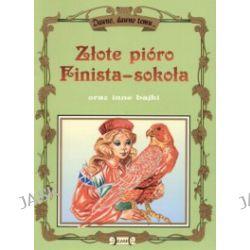 Dawno, dawno temu... Złote pióro Finista - sokoła