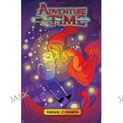 Adventure time. Igrając z ogniem