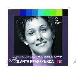 Ania z Zielonego Wzgórza. Czyta Jolanta Fraszyńska (CD)