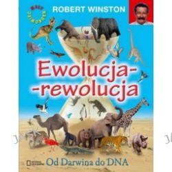 Ewolucja-rewolucja. Od Darwina do DNA