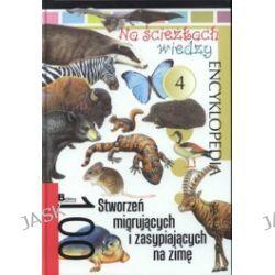 Encyklopedia 100 stworzeń migrujących i zasypiających na zimę