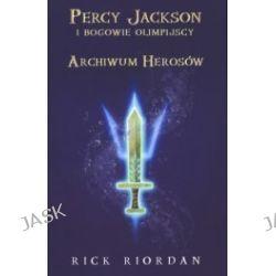 Archiwum herosów. Percy Jackson i bogowie olimpijscy