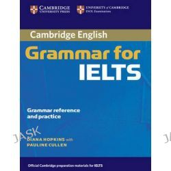 Cambridge Grammar for IELTS without Answers, Cambridge Grammar for First Certificate, IELTS, PET Ser. by Diana Hopkins, 9780521604635.