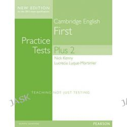 Cambridge First Practice Tests Plus New Edition Students' Book without Key, Practice Tests Plus by Nick Kenny, 9781447966234.