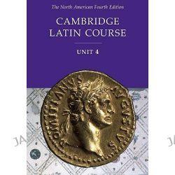 Cambridge Latin Course Unit 4 Student Text North American Edition, North American Cambridge Latin Course by North American Cambridge Classics Project, 9780521534147.