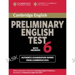 Cambridge Preliminary English Test 6 Student's Book with Answers: Test 6, Official Examination Papers from University of Cambridge ESOL Examinations by Cambridge ESOL, 9780521123198.