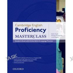 Cambridge English: Proficiency (CPE) Masterclass: Student's Book with Online Skills and Language Practice Pack, Master an Exceptional Level of English with Confidence by Kathy Gude, 978019