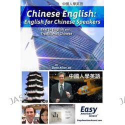 Chinese English, English for Chinese Speakers by Dave Alber, 9781497497764.