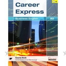 Career Express, Business English B2 by Gerlinde Butzphal, 9781907575693.