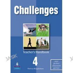 Challenges, Teacher's Handbook Bk. 4 by Patricia Mugglestone, 9781405833172.
