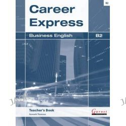 Career Express Business English B2, Career Express by Kenneth Thomson, 9781907575709.