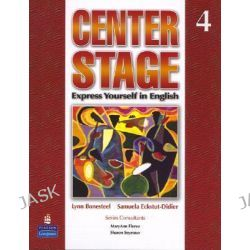 Center Stage: Student Book Bk. 4, Express Yourself in English by Lynn Bonesteel, 9780131947849.