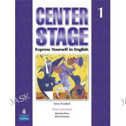 Center Stage: Student Book Bk. 1, Express Yourself in English by Irene Frankel, 9780131708815.