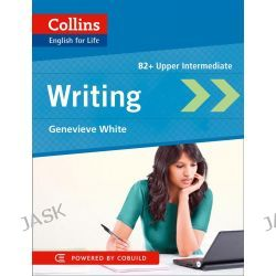Collins English for Life, Writing B2: B2 by Genevieve White, 9780007541324.