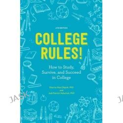 College Rules!, How to Study, Survive, and Succeed in College by Sherrie Nist-Olejnik, 9781607748526.