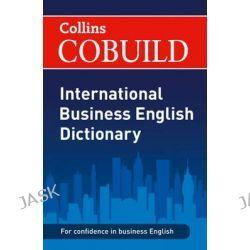 Collins CoBuild International Business English Dictionary, Collins Business Dictionaries by ., 9780007419111.