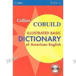 Collins Cobuild Illustrated Basic Dictionary of American English, Collins COBUILD Dictionaries by Collins, 9781424000814.