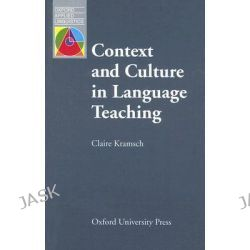 Context and Culture in Language Teaching, Oxford Applied Linguistics by Claire J. Kramsch, 9780194371872.