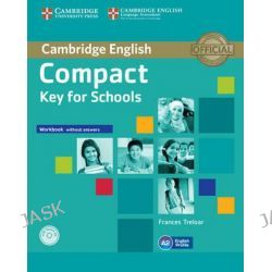 Compact Key for Schools Workbook without Answers with Audio CD by Frances Treloar, 9781107618800.