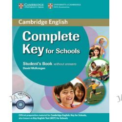 Complete Key for Schools Student's Pack (Student's Book without Answers with CD-ROM, Workbook without Answers with Audio CD), Complete by David McKeegan, 9780521124720.