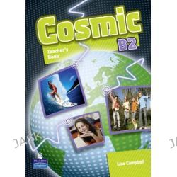 Cosmic B2 Teachers Book, Cosmic, 9781408246696.