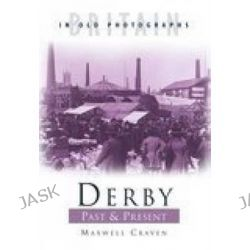 Derby Past and Present, Sutton by Maxwell Craven, 9780750940108.