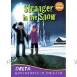 Delta Adventures in English, Stranger the Snow by Lynne Benton, 9781905085491.