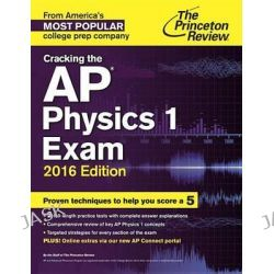 Cracking the AP Physics 1 Exam, 2016 Edition by Princeton Review, 9780804126212.