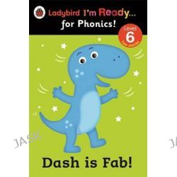 Dash is Fab! Ladybird I'm Ready for Phonics, Level 6 by Ladybird, 9780723275428.