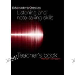 Delta Academic Objectives, Listening and Note-Taking Skills Teachers Book by Louis Rogers, 9781905085613.