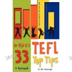 Dr Phil G's 33 Top TEFL Tips by Phil Glenwright, 9781903499627.